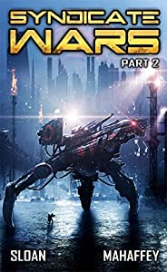 Syndicate Wars Part 2: A Military SciFi Epic