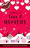 Stirring Up Love and Mystery: A Valentine's Day Mystery Collection
