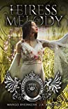 Heiress of Melody (Kingdom of Fairytales: Cinderella #2)