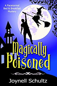 Magically Poisoned (Paranormal Bed & Breakfast Mysteries)