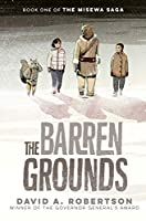The Barren Grounds (The Misewa Saga, #1)