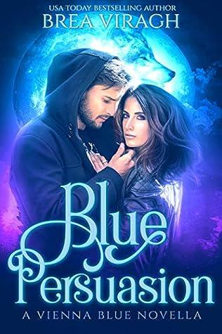 Blue Persuasion (Vienna Blue #0.5)