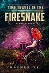 Time Travel in the Firesnake (Plan8 Slaves, #4)