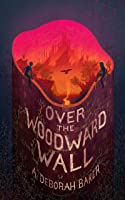Over the Woodward Wall (The Up-and-Under, #1)