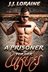 A Prisoner For Her Curves: Love Letters From Behind Enemy Lines (An Alpha and BBW Romance)