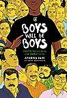 Boys Will Be Boys by Aparna Jain