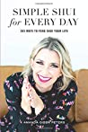 Simple Shui for Every Day: 365 Ways to Feng Shui Your Life
