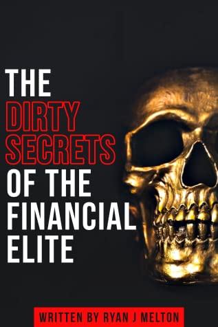 The Dirty Secrets of the Financial Elite