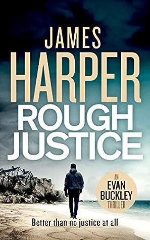 Rough Justice: An Evan Buckley Crime Thriller