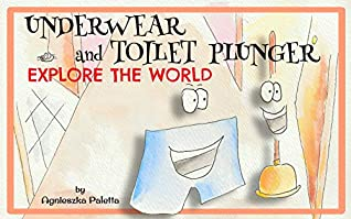 Underwear and Toilet Plunger Explore the World