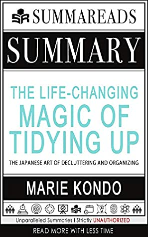 Summary of The Life-Changing Magic of Tidying Up: The Japanese Art of Decluttering and Organizing by Marie Kondō