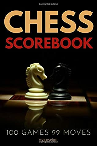 Chess Scorebook: 100 Game Chess Score Notebook | Move Recorder Log | Track Your Chess Matches Score Pad