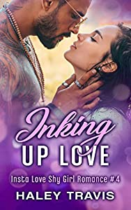 Inking Up Love: Insta Love Shy Girl Romance #4