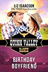 Birthday Boyfriend (Quinn Valley Ranch, #21)
