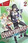 The Hero Is Overpowered but Overly Cautious, Vol. 2 (Shinchou Yuusha Light Novel, #2)