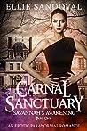 Carnal Sanctuary: Savannah's Awakening Part I (Savannah's Awakening #1)