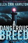A Dangerous Breed...