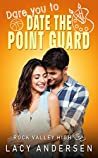 Dare You to Date the Point Guard (Rock Valley High #2)