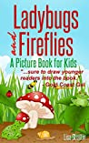 Ladybugs and Fireflies (Facts For Kids Picture Books 1)