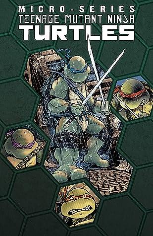 Teenage Mutant Ninja Turtles: Micro-Series, Vol. 1