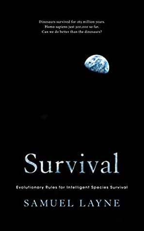 Survival: Evolutionary Rules for Intelligent Species Survival (Survival, #1)