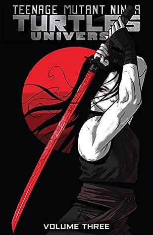 Teenage Mutant Ninja Turtles Universe, Volume 3: Karai's Path