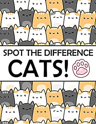 Spot the Difference - Cats!: A Fun Search and Find Books for Children 6-10 years old (Activity Book for Kids 7)