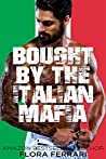 Bought By The Italian Mafia (A Man Who Knows What He Wants, #130)