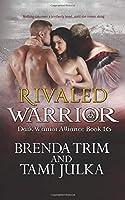 Rivaled Warrior: Dark Warrior Alliance Book 16 (Volume 16)