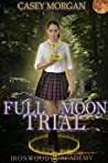 Ironwood Academy Book 2: Full Moon Trial: Reverse Harem Urban Fantasy Romance