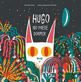 Hugo no puede dormir by Davide Calì