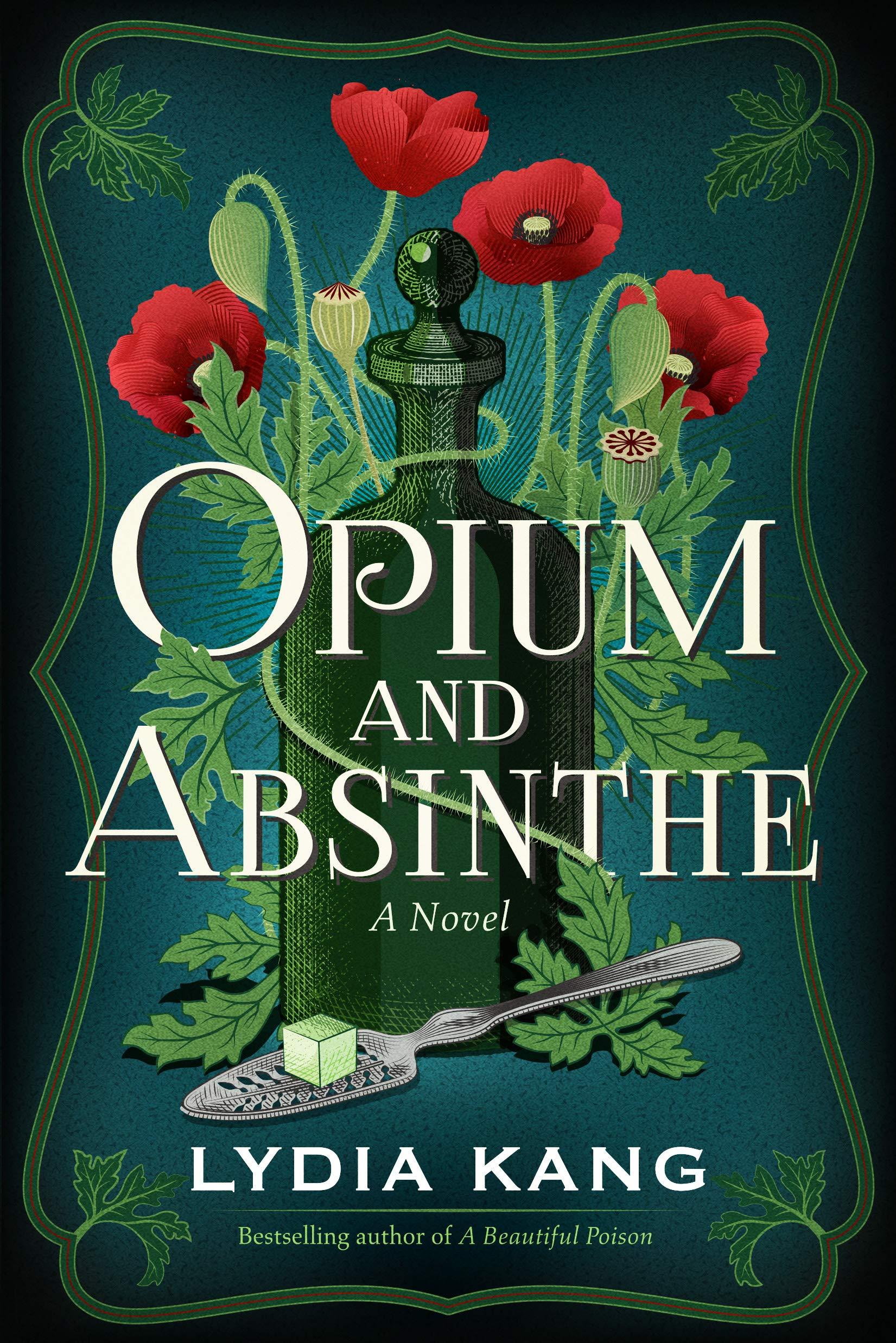 Opium and Absinthe - Lydia Kang