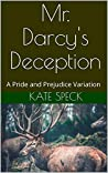 Mr. Darcy's Deception: A Pride and Prejudice Variation