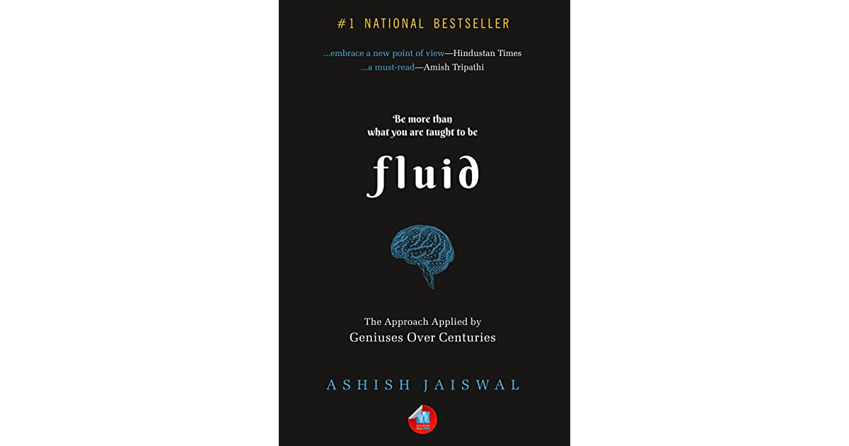 Fluid The Approach Applied By Geniuses Over Centuries By Ashish Jaiswal