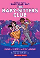 Logan Likes Mary Anne! (Baby-Sitters Club Graphic Novel #8)