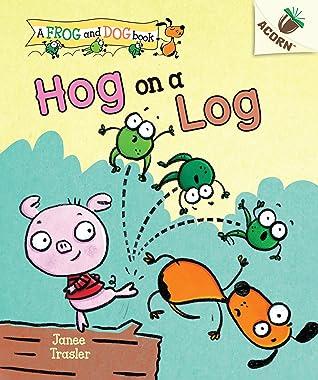 Hog on a Log by Janee Trasler