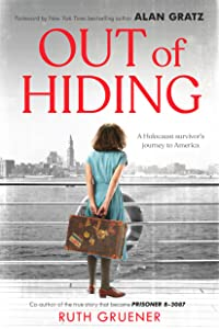 Out of Hiding: A Holocaust Survivor's Journey to America