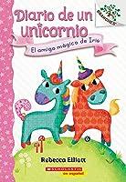 Diario de un Unicornio #1: El amigo mágico de Iris (Bo's Magical New Friend): Un libro de la serie Branches