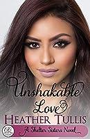 Unshakable Love: A Crystal Creek Romance (Shelter Sisters)
