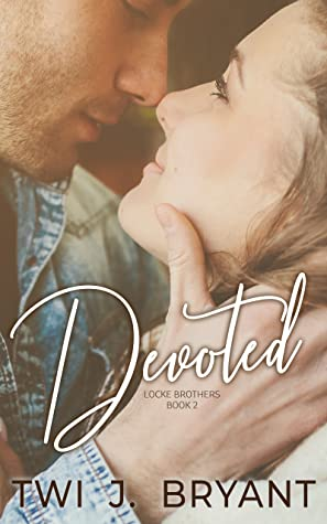 Devoted (The Locke Brothers, #2)