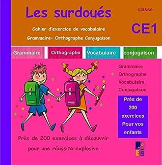 Les Surdoues Cahier D Exercice De Vocabulaire Grammaire Orthographe Conjugaison Ce1 By Pabloemma