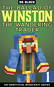 The Ballad of Winston the Wandering Trader: Book 1 (The Ballad of Winston #1)