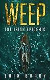 The Irish Epidemic (Weep, #1)