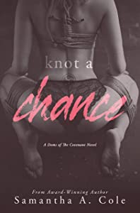 Knot a Chance (Doms of the Covenant #3)