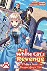 The White Cat's Revenge as Plotted from the Dragon King's Lap: Volume 1