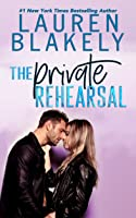 The Private Rehearsal ( Caught Up In Love: The Swoony New Reboot of the Contemporary Romance Series #4)