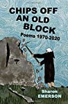 Chips Off an Old Block: Poems 1970-2020
