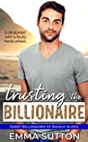 Trusting the Billionaire: A Single Dad Small-Town Romance (Sweet Billionaires of Shoals Island Book 1)