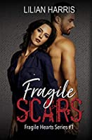 Fragile Scars (Fragile Hearts Standalone Series)