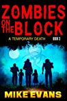 Zombies on The Block: A Temporary Death